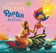 La Petite Sirène et Patatra la sorcière par Monique Aloujes
