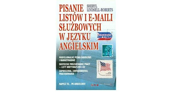 Amazonfr Pisanie Listów I E Maili Sluzbowych W Jezyku Angielskim