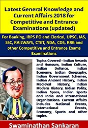 Latest General Knowledge and Current Affairs 2018 for Competitive and Entrance Examinations (updated): For Banking, IBPS PO and Clerical, UPSC, IAS, SSC, ... and other Compet (Asktenali Winning Series)