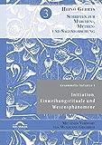 Gesammelte Aufsätze 3: Initiation, Einweihungsrituale und Wesensphänomene: Mit einem Vorwort von Wolfgang Giegerich (Schriften zur Märchen-, Mythen- und Sagenforschung)