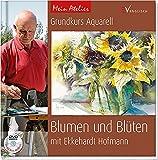 Mein Atelier: Grundkurs Aquarell - Blumen und Blüten