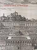 Scarica Libro ASTE BOLAFFI LIBRI RARI E AUTOGRAFI MILANO 16 DICEMBRE 2015 (PDF,EPUB,MOBI) Online Italiano Gratis