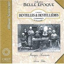Dentelles & dentellières en Normandie