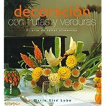 Decoracion Con Frutas Y Verduras (Vida Natural)
