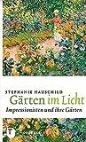 Gärten im Licht - Impressionisten und ihre Gärten - Stephanie Hauschild