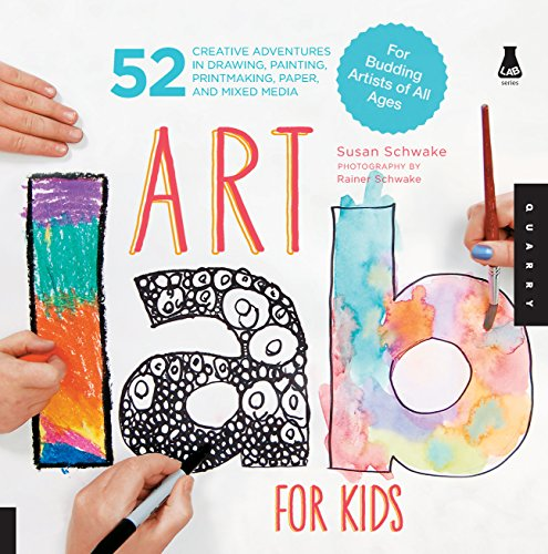 Art Lab for Kids: 52 Creative Adventures in Drawing, Painting, Printmaking, Paper, and Mixed Media-For Budding Artists of All Ages (Lab Series) por Susan Schwake