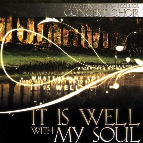 It Is Well With My Soul by Valley Forge Christian College Concert Choir Valley Forge Music