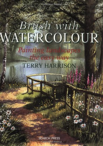 Brush with Watercolour: Painting Landscapes the Easy Way: Painting the Easy Way