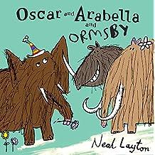 Oscar and Arabella: Oscar and Arabella and Ormsby