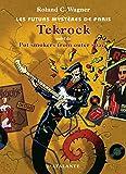 Tekrock: Les Futurs mystères de Paris, T5