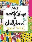 Scarica Libro Art workshops for children (PDF,EPUB,MOBI) Online Italiano Gratis
