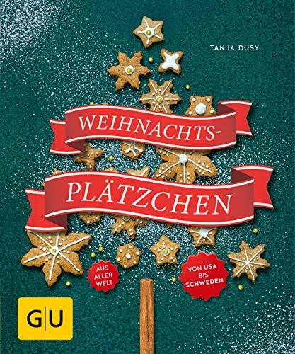 Weihnachtsplätzchen: aus aller Welt (GU KüchenRatgeber)