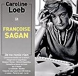 Lit Françoise Sagan-Je Ne Renie Rien (Suivi d Autres Nouvelles et Extraits)
