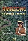 Amazone, l'odyssée sauvage par Dubois