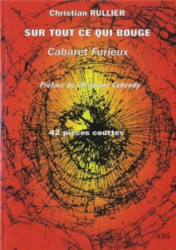 Sur Tout Ce Qui Bouge : cabaret furieux par Christian Rullier