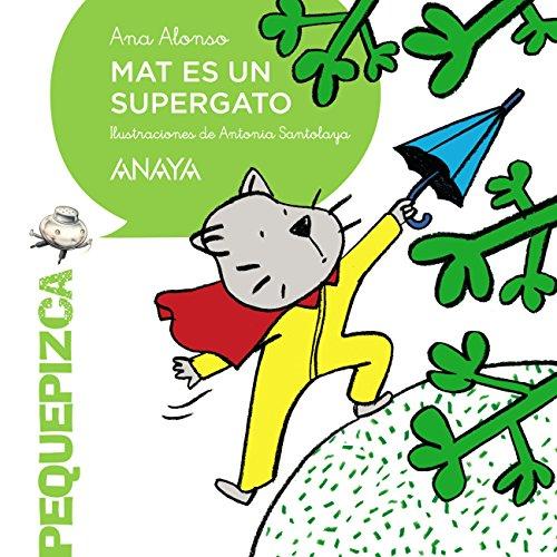 Mat es un supergato (Primeros Lectores (1-5 Años) - Pequepizca)