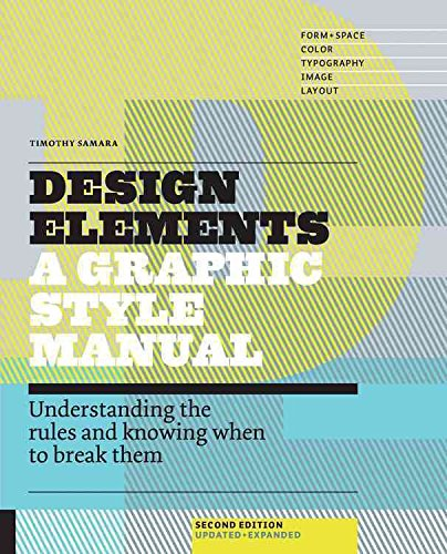 [Design Elements: Understanding the Rules and Knowing When to Break Them] (By: Timothy Samara) [published: May, 2014]