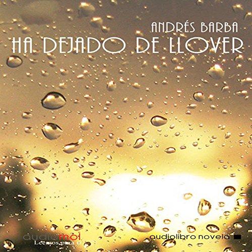 Ha dejado de llover [It Has Stopped Raining]  Audiolibri