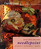 "Needlepoint: Projects, Techniques, Motifs (""Country Living"" Needlework Collection)"