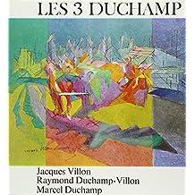 Les 3 Duchamp: Jacques Villon, Raymond Duchamp-Villon, Marcel Duchamp (Monographies)