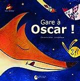 Gare à Oscar !