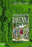Die Germanen von Ravenna. Historischer Roman - Jörg Kastner