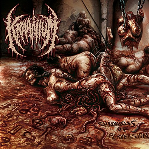 Kraanium: Chronicles of Perversion (Audio CD)
