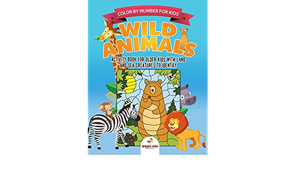 Buy Color By Number For Kids Wild Animals Activity Book Older With Land And Sea Creatures To Identify Challenging Mental Boosters Better