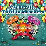 Carnevale, tutti in maschera (Balli, hits e canzoncine per il party dei bimbi)