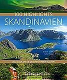 100 Highlights Skandinavien: Alle Ziele, die Sie gesehen haben sollten - Thomas Krämer