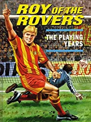 Roy of the Rovers: The Playing Years by Colin Jarman (1994-09-24)