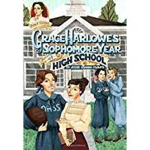 Grace Harlowe's Sophomore Year at High School: Or, the Record of the Girl Chums in Work and Athletics