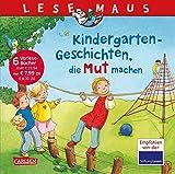 Kindergarten-Geschichten, die Mut machen: Sechs Geschichten zum Anschauen und Vorlesen in einem Band (LESEMAUS Sonderbände)