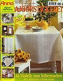 Ajourstickerei - 44 Modelle zum Selbermachen (... mit großem Extra-Kurs) [Illustrierte Ausgabe inkl. Musterbogen] (Anna Special)
