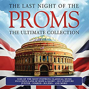 The Last Night Of The Proms: The Ultimate Collection from Sony Music Classical