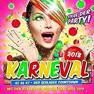 Karneval 2018 - Folge der Party (46 47 48 - Der Schlager Countdown mit den Stars der Apres Ski XXL Hits 2019) [Explicit]