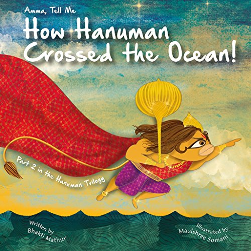 Amma Tell Me How Hanuman Crossed the Ocean!: Part 2 in the Hanuman Trilogy! por Bhakti Mathur