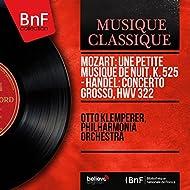 Mozart: Une petite musique de nuit, K. 525 - Handel: Concerto grosso, HWV 322 (Stereo Version)