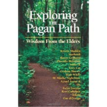 Exploring the Pagan Path: Wisdom From the Elders