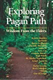 Exploring the Pagan Path: Wisdom From the Elders (English Edition)
