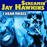 I Hear Voices (I Put a Spell on You, Total 37 Hits and Tracks)