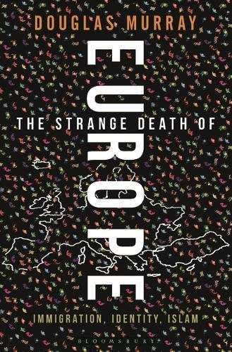 The Strange Death of Europe: Immigration, Identity, Islam