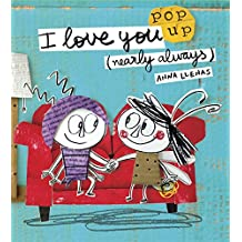 I love you. Nearly always (Pop Up Books)