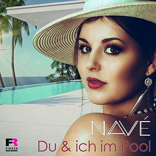 Navé - Du und ich im Pool