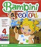 Bambini a colori. 4 anni. Per la Scuola materna