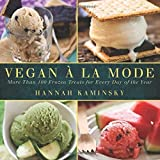 Vegan a la Mode: More Than 100 Frozen Treats for Every Day of the Year by Hannah Kaminsky (2012-07-01)