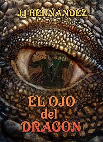 El Ojo del Dragón por Juan Jesús Hernández  Gómez