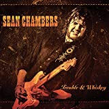 Sean Chambers: Trouble & Whiskey (Audio CD)