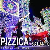 Pizzica & Salento (La musica della taranta)