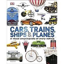 Cars Trains Ships And Planes (Visual Encyclopedia)